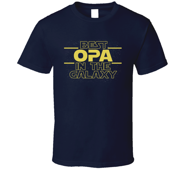 Best Opa In The Galaxy T Shirt