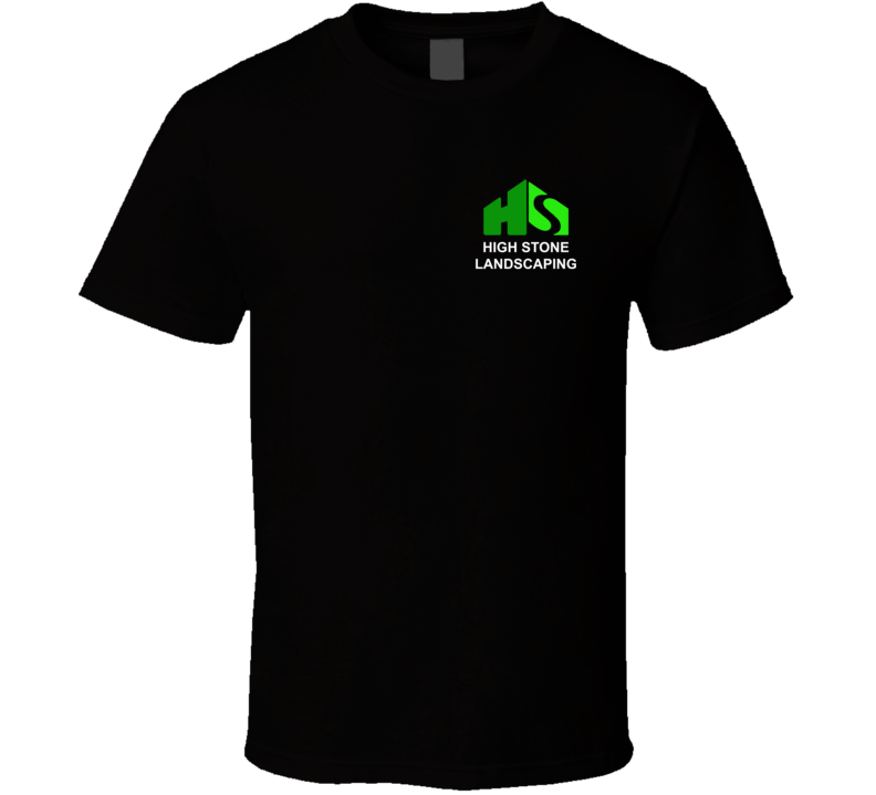 High Stone Landscaping T Shirt