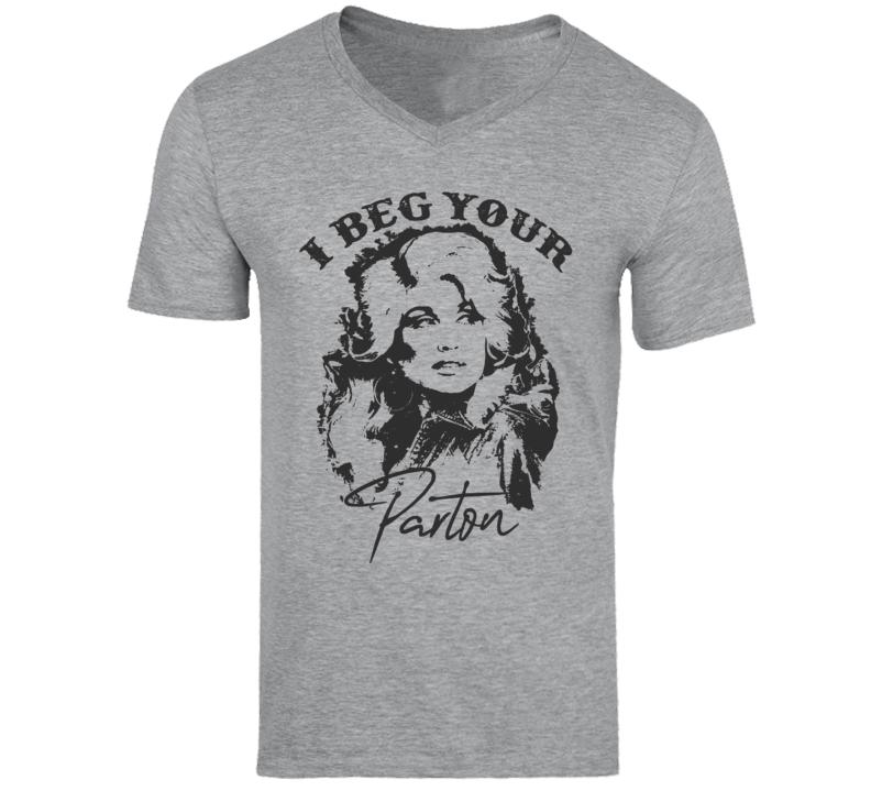 I Beg Your Pardon T Shirt