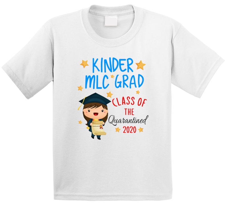 2020 Virtual Kinder Grad - Mlc Scho T Shirt