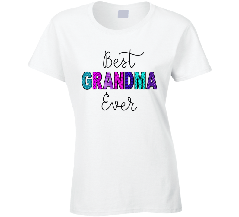 Best Grandma Ever Ladies T Shirt