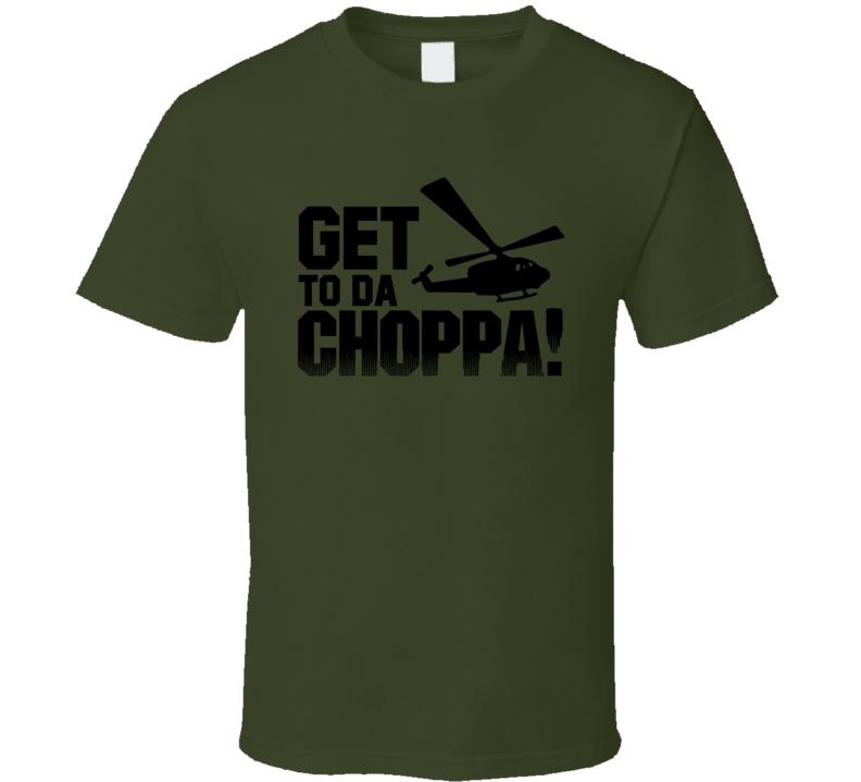 Predator Get To Da Choppa! T Shirt