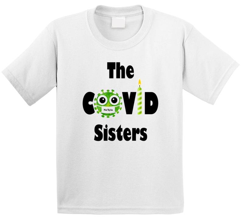 The Covid Sisters - Na'zyia T Shirt