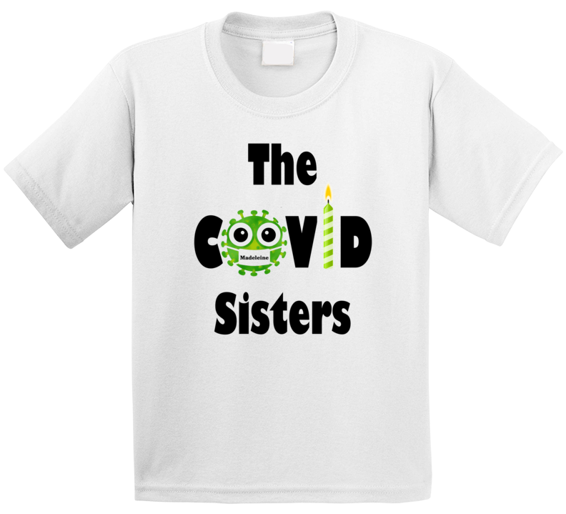 The Covid Sisters - Madeleine T Shirt