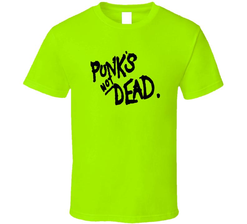 Punk's Not Dead. T Shirt