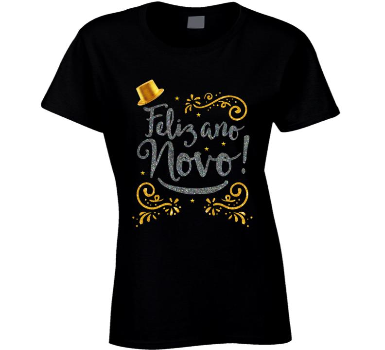 Feliz Ano Novo! Happy New Year Portuguese Ladies T Shirt