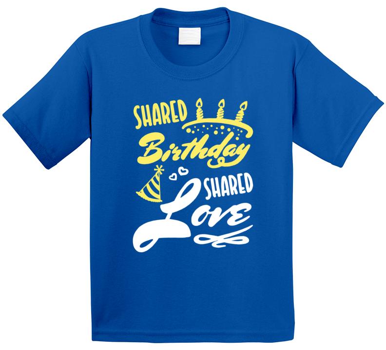 Shared Birthday Shared Love T Shirt