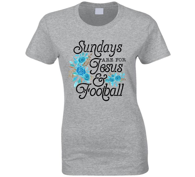 Sundays Are For Jesus & Football Ladies T Shirt