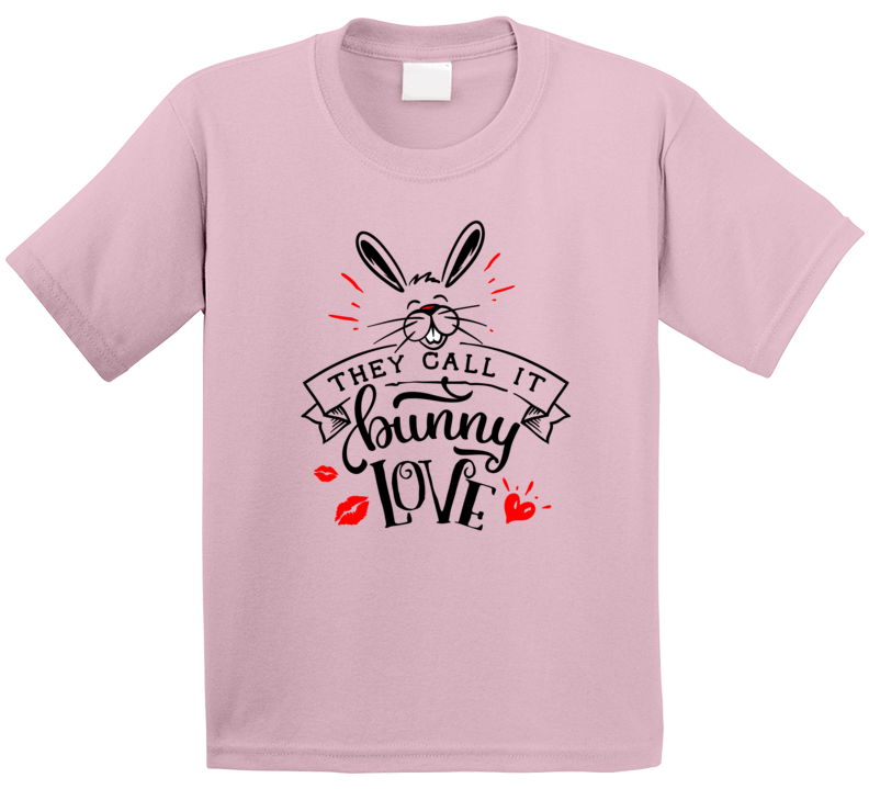 They Call It Bunny Love T Shirt