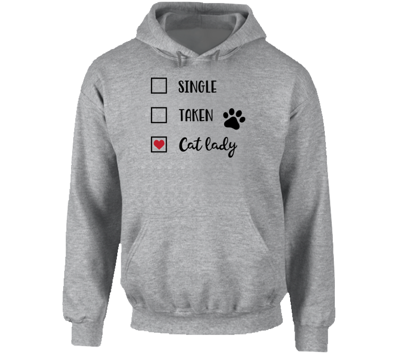 Single ? Taken ? Cat Lady ! Hoodie