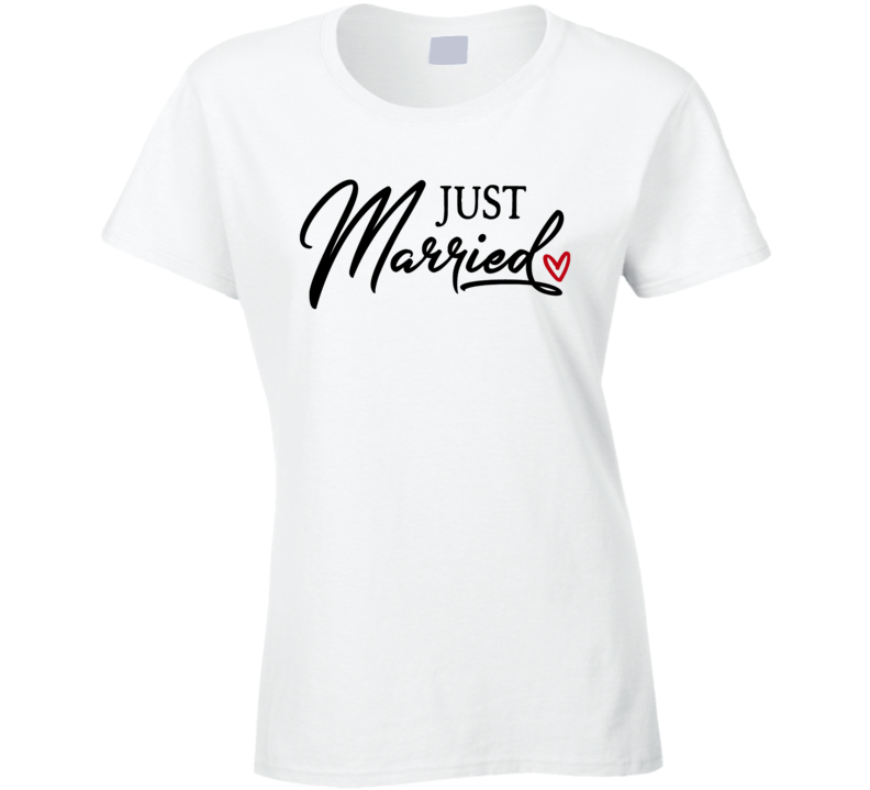 Just Married Ladies T Shirt