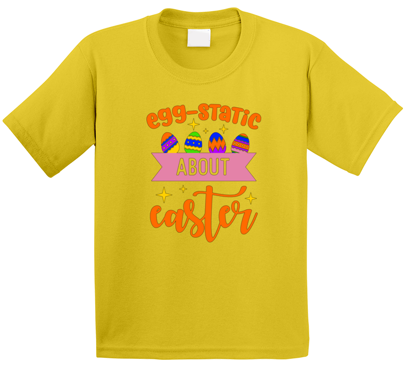 Egg-static About Easter T Shirt