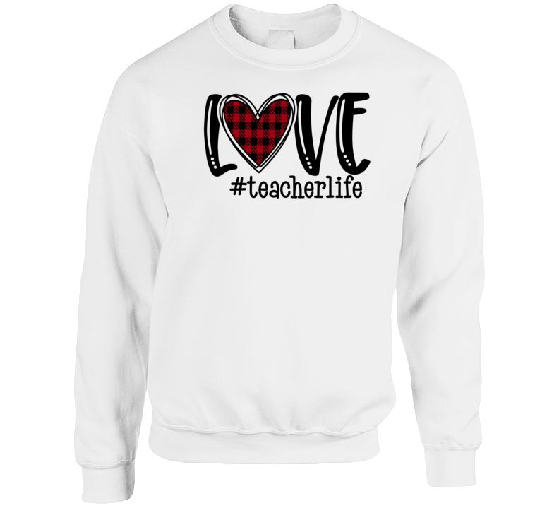 Love #teacherlife Crewneck Sweatshirt
