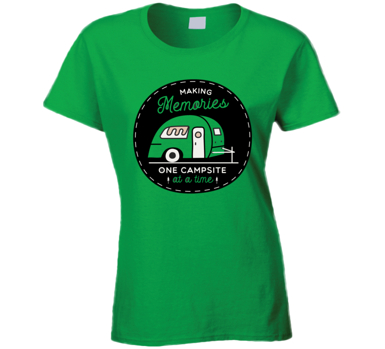 Making Memories One Campsite At A Time Ladies T Shirt