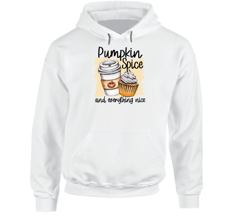 Fall Pumpkin Spice And Everything Nice Hoodie