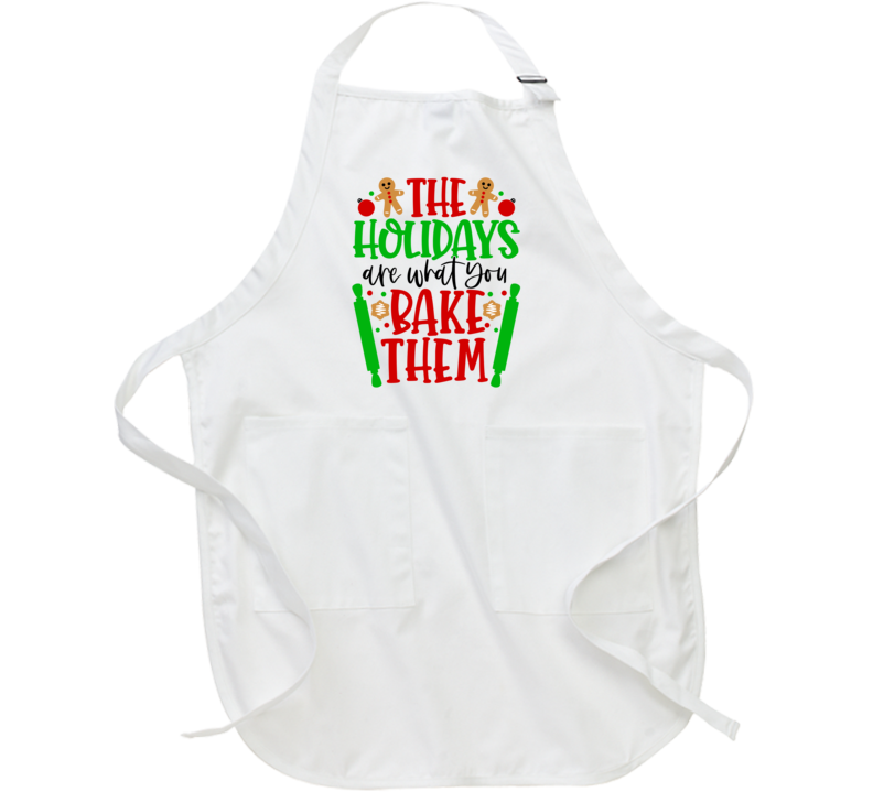 The Holidays Are What You Bake Them Apron