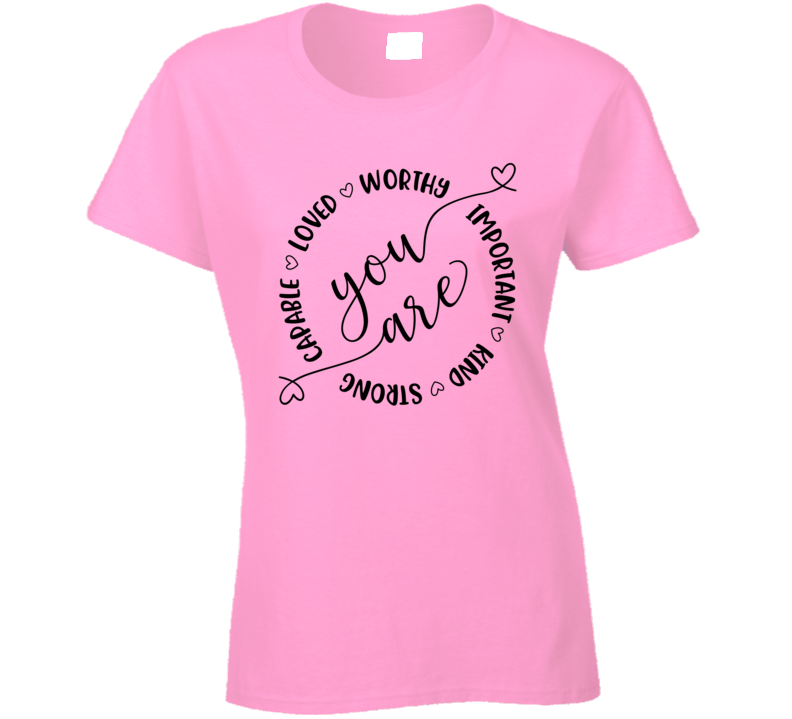 Pink Shirt Day You Are... Ladies T Shirt