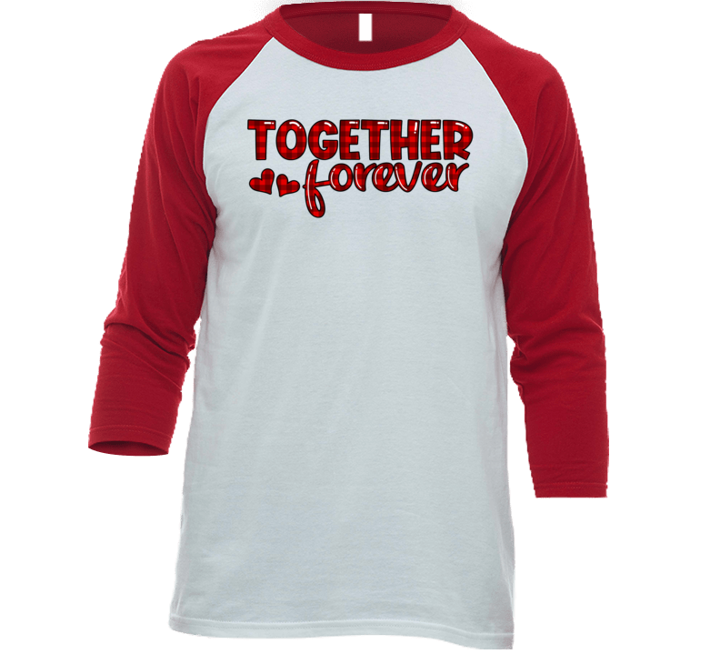 Together Forever T Shirt