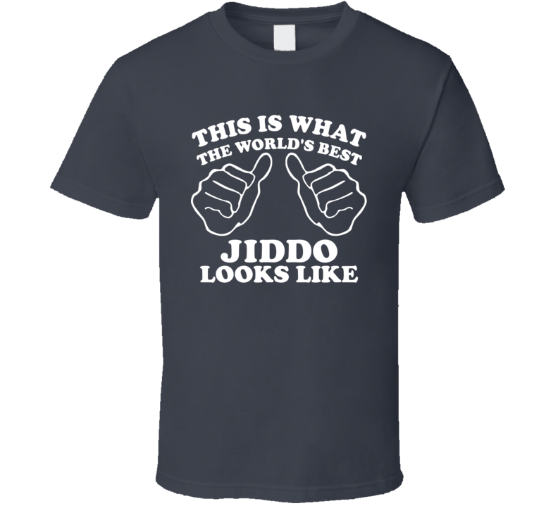 This Is What The World's Best Jiddo Looks Like T Shirt
