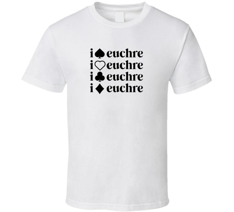 I Love Euchre T Shirt