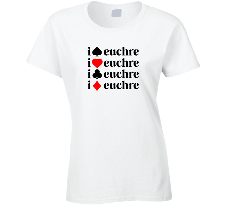 I Love Euchre Ladies T Shirt