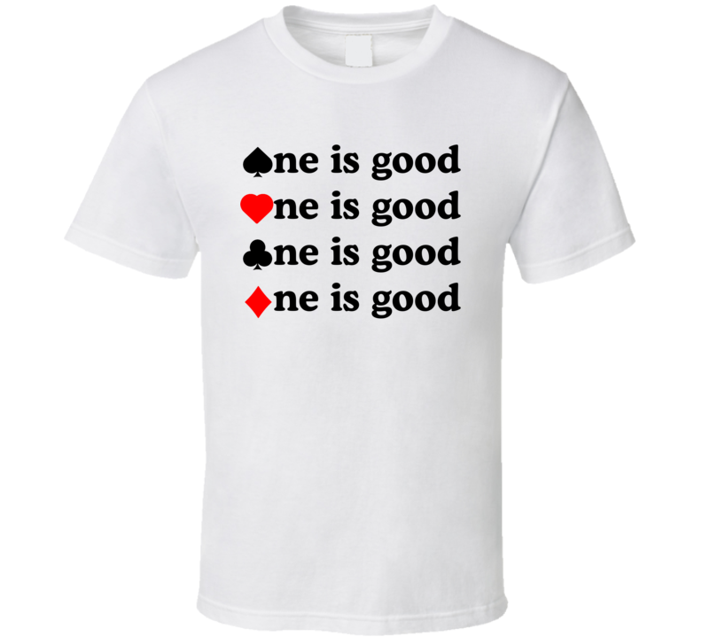 Euchre One Is Good T Shirt