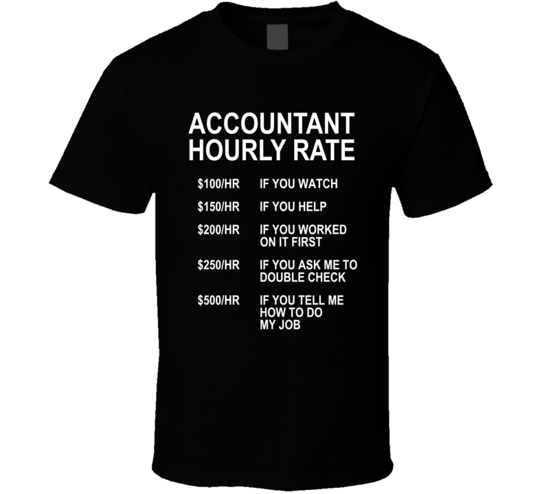 Accountant Hourly Rate T Shirt