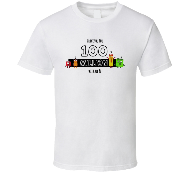 Number Blocks Fan Love You For 100 Million T Shirt