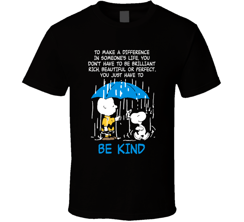 Charlie Brown Snoopy Be Kind T Shirt