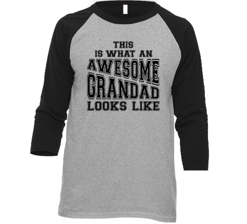 This Is What An Awesome Grandad Looks Like T Shirt