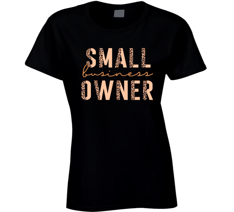 Small Business Owner Ladies T Shirt