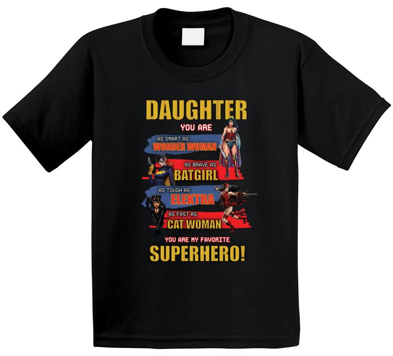 Daughter You Are My Favorite Superhero T Shirt