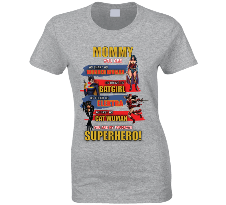 Mommy You Are My Favorite Superhero Ladies T Shirt