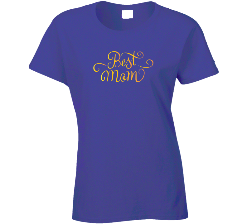 Best Mom Ladies T Shirt