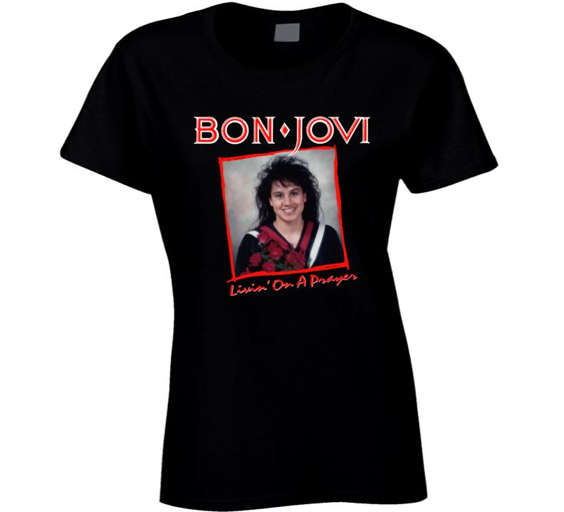 Livin' On A Prayer Jbj Fan Birthday Ladies T Shirt
