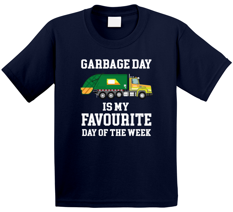 Garbage Day Is My Favourite Day Of The Week T Shirt