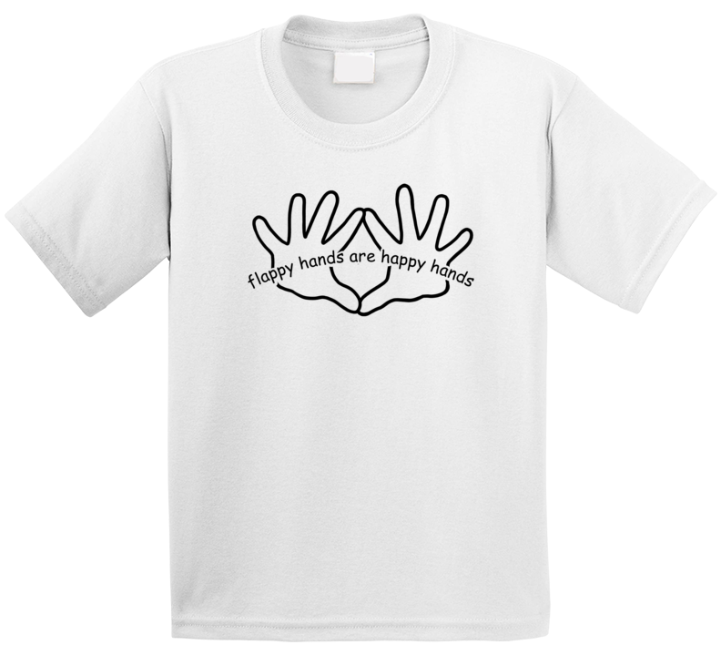 Flappy Hands Are Happy Hands T Shirt
