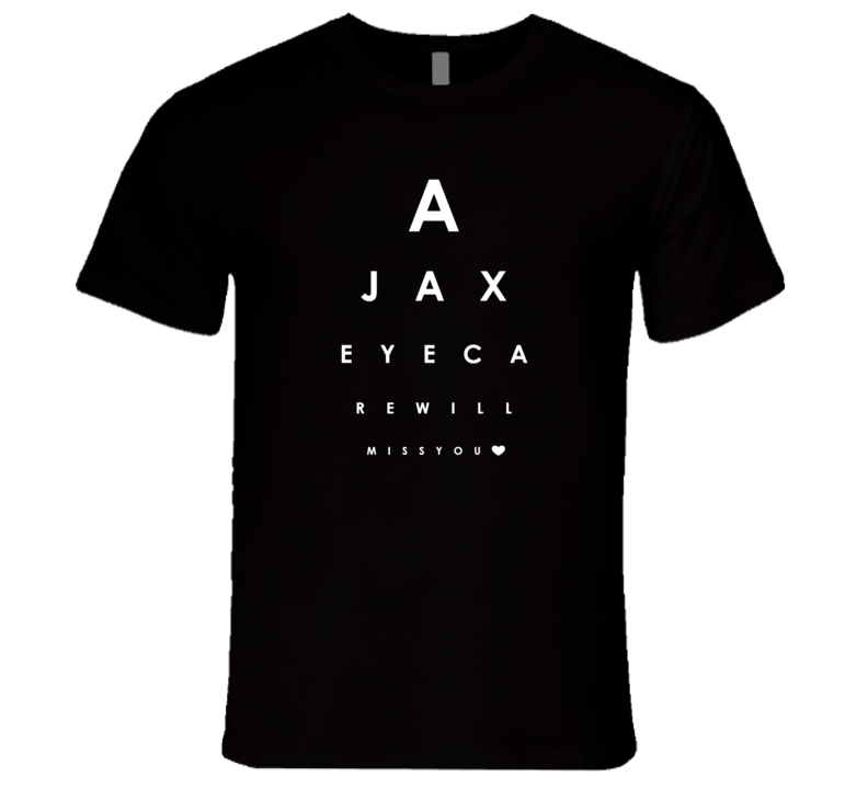 Ajax Eye Care Will Miss You T Shirt