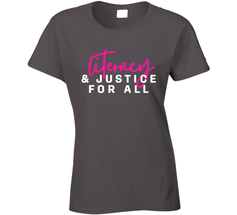 Literacy And Justice For All Ladies T Shirt