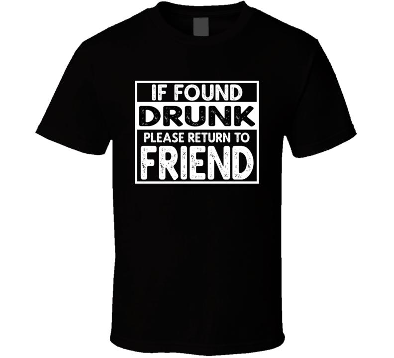 If Found Drunk Set - Please Return To Friend T Shirt