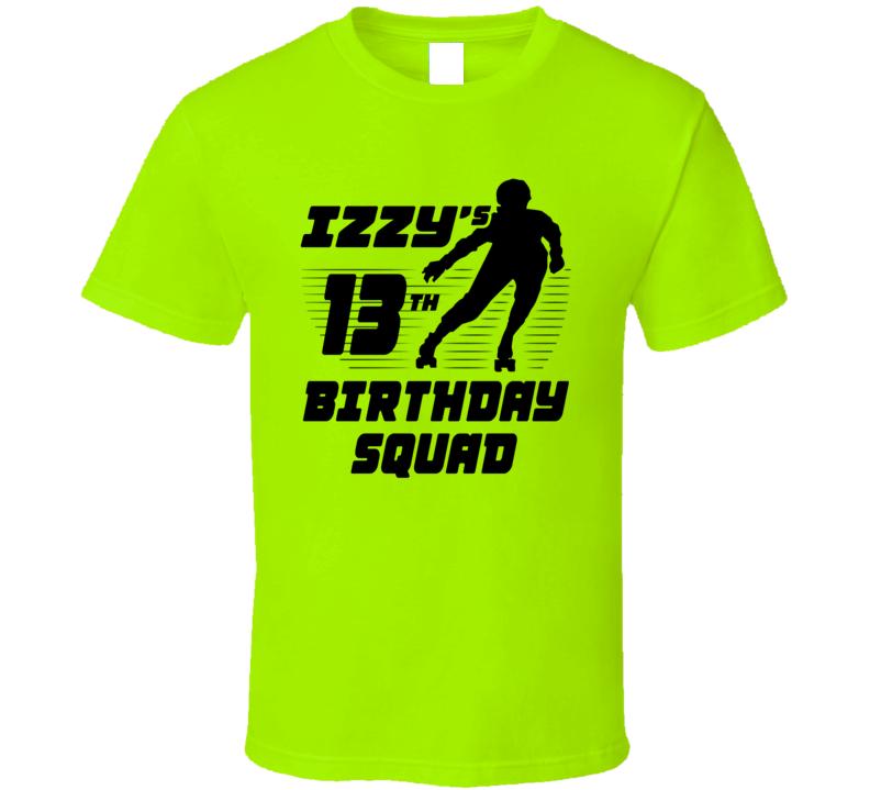 Izzy's 13th Birthday Squad T Shirt