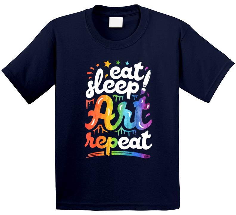 Eat Sleep Art Repeat T Shirt