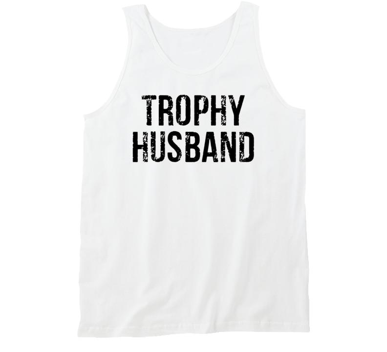 Trophy Husband Tanktop
