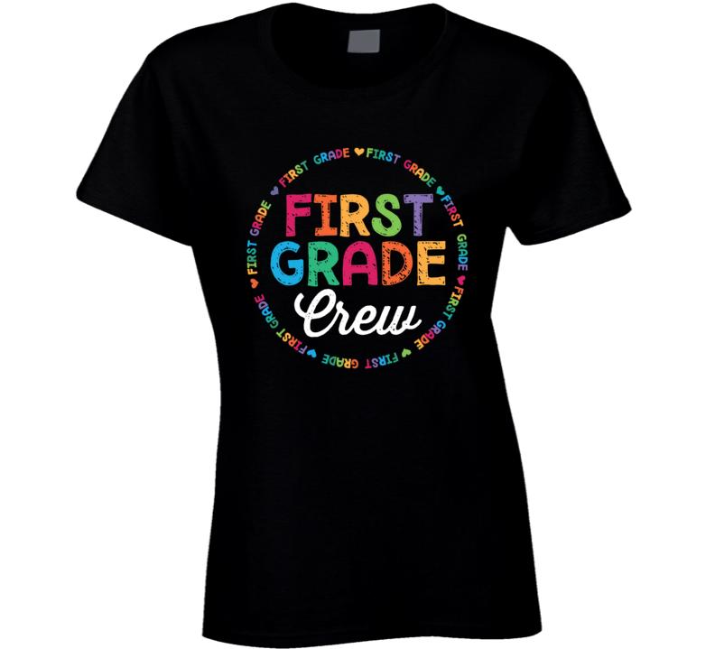 First Grade Crew Ladies T Shirt