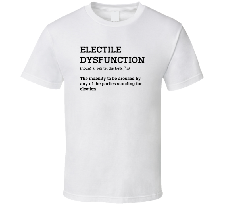 Electile Dysfunction T Shirt