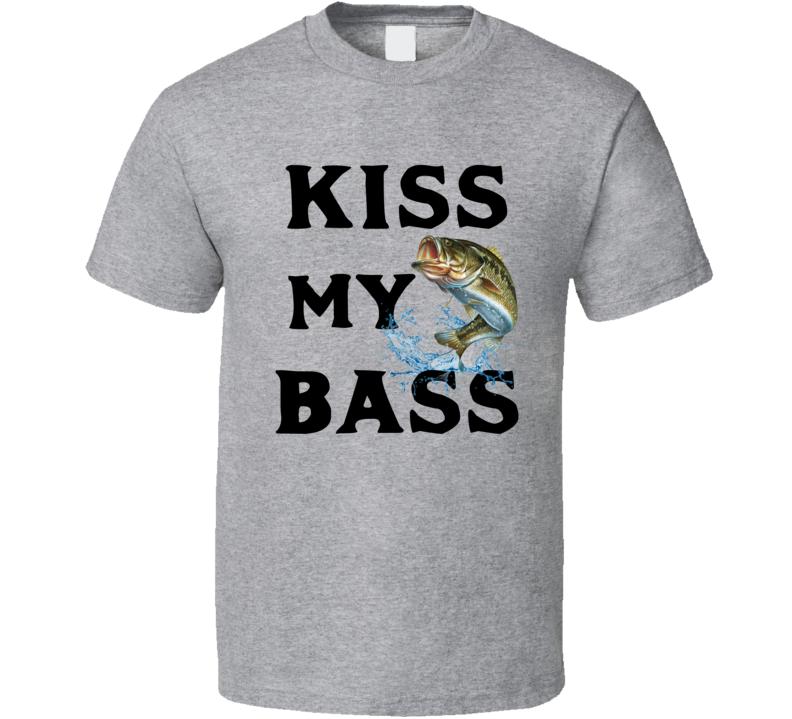Kiss My Bass T Shirt