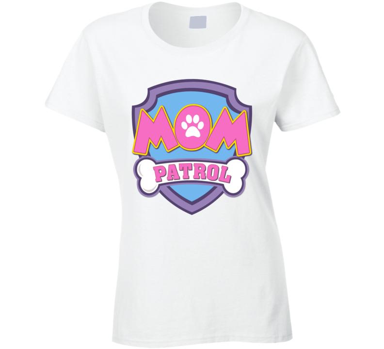 Paw Patrol Birthday - Mom Patrol Ladies T Shirt