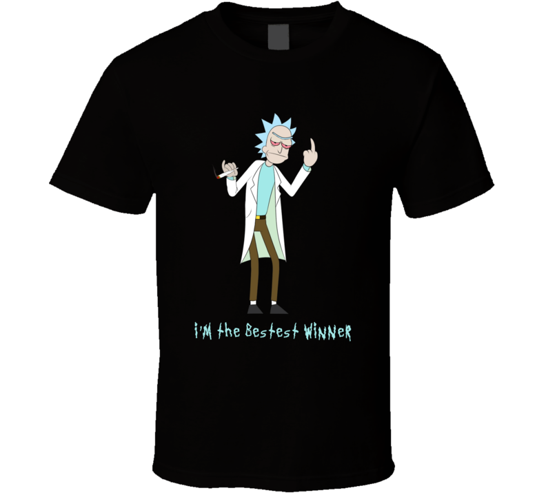 I'm The Bestest Winner Rick Sanchez Rick And Morty Fan T Shirt