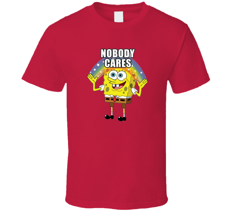 Nobody Cares T Shirt