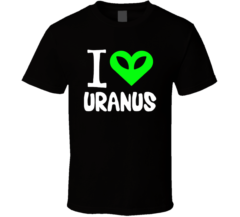 I Love Uranus Funny Joke Pun T Shirt